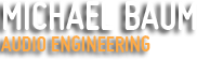 Michael Baum Audio Engineering